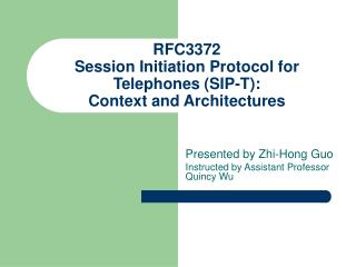 RFC3372   Session Initiation Protocol for Telephones SIP-T:                       Context and Architectures