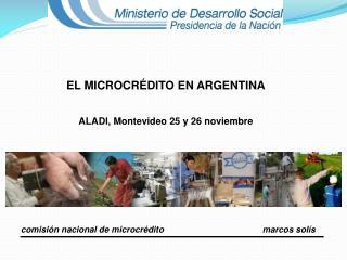 EL MICROCR DITO EN ARGENTINA  ALADI, Montevideo 25 y 26 noviembre