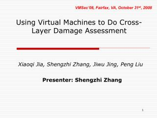Using Virtual Machines to Do Cross-Layer Damage Assessment