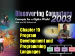 Chapter 15 Program Development and Programming Languages