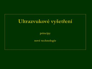 Ultrazvukov  vy etren   principy  nov  technologie