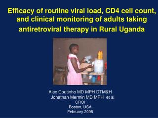 Efficacy of routine viral load, CD4 cell count, and clinical monitoring of adults taking antiretroviral therapy in Rural