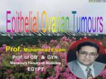 Prof. Mohammad Emam Prof. of OB     GYN. Mansoura Faculty of Medicine EGYPT
