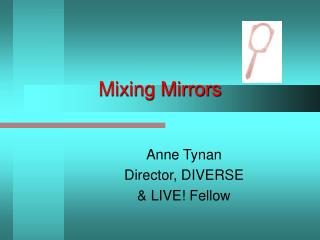 Mixing Mirrors