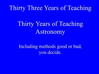 Power Point Presentation:Thirty Years of Teaching