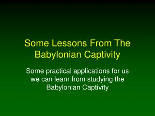 Some Lessons From The Babylonian Captivity