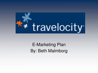 E-Marketing Plan By: Beth Malmborg