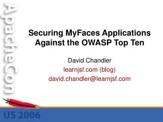 Securing MyFaces Applications Against the OWASP Top Ten