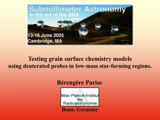 Testing grain surface chemistry models  using deuterated probes in low-mass star-forming regions.