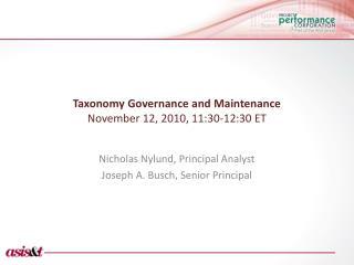 Taxonomy Governance and Maintenance November 12, 2010, 11:30-12:30 ET