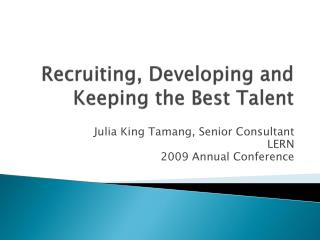 Recruiting, Developing and Keeping the Best Talent