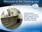 Welcome to the Tutoring and Learning Center