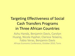 Targeting Effectiveness of Social Cash Transfers Programs  in Three African Countries