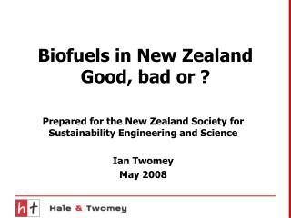 Biofuels in New Zealand  Good, bad or