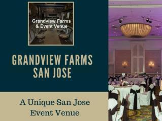 Grandview Farms San Jose-A Unique San Jose Event Venue