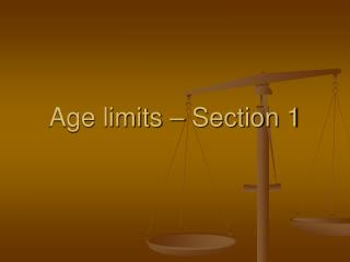 Age limits   Section 1