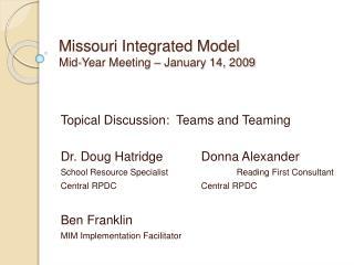 Missouri Integrated Model Mid-Year Meeting   January 14, 2009