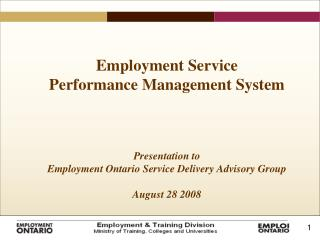 Employment Service  Performance Management System    Presentation to Employment Ontario Service Delivery Advisory Group