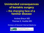 Unintended consequences of bariatric surgery    the changing face of a familiar disease