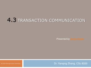 4.3 TRANSACTION COMMUNICATION