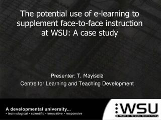 The potential use of e-learning to supplement face-to-face instruction at WSU: A case study