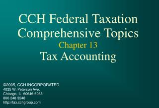 CCH Federal Taxation Comprehensive Topics Chapter 13 Tax Accounting