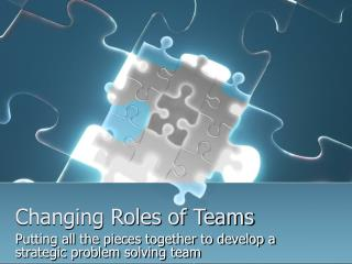 Changing Roles of Teams