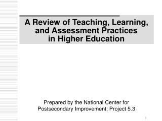 A Review of Teaching, Learning,  and Assessment Practices  in Higher Education