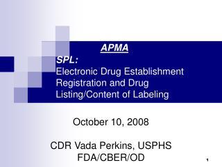 APMA  SPL:   Electronic Drug Establishment  Registration and Drug  Listing