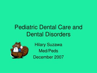 Pediatric Dental Care and Dental Disorders