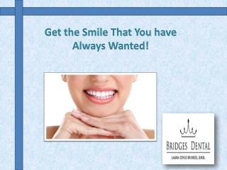 Highly Recommend Dental Services of a Brandon Dentist Dr Laura Bridges