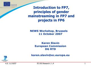 Introduction to FP7, principles of gender  mainstreaming in FP7 and projects in FP6