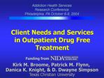 Client Needs and Services in Outpatient Drug Free Treatment
