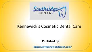 Kennewick's Cosmetic Dental Care