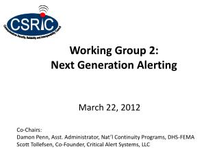 Working Group 2: Next Generation Alerting