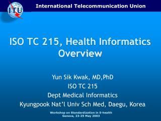 ISO TC 215, Health Informatics Overview