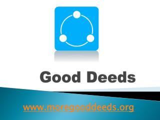 Good Deeds - www.moregooddeeds.org