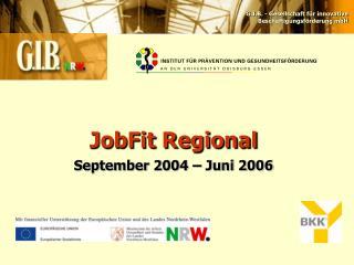 JobFit Regional September 2004   Juni 2006