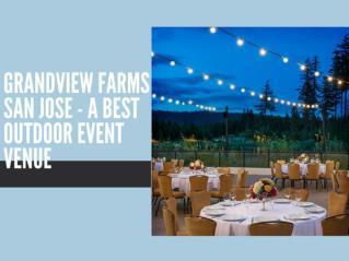 Grandview Farms San Jose - A Best Outdoor Event Venue