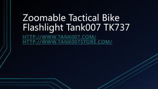 Zoomable Tactical Bike Flashlight Tank007 TK737
