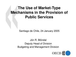 The Use of Market-Type Mechanisms in the Provision of Public Services
