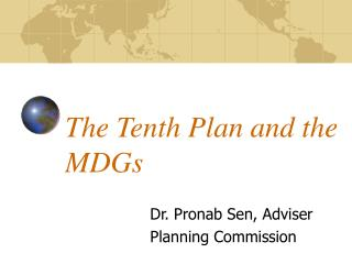 The Tenth Plan and the MDGs
