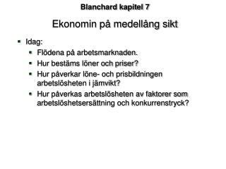 Blanchard kapitel 7 Ekonomin p  medell ng sikt