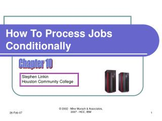 How To Process Jobs Conditionally