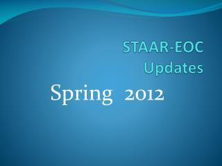 STAAR-EOC  Updates