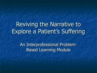 Reviving the Narrative to Explore a Patient s Suffering