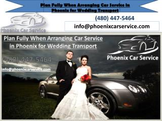 Plan Fully When Arranging Car Service in Phoenix for Wedding Transport