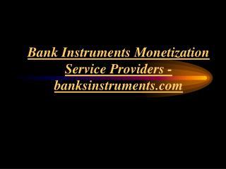 Monetization Service Providers : Bank Instruments