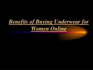 Online Buying Underwear For Women Benefits