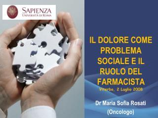 IL DOLORE COME PROBLEMA SOCIALE E IL RUOLO DEL FARMACISTA Viterbo, 2 Luglio 2008